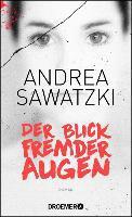 Der Blick fremder Augen - Andrea Sawatzki