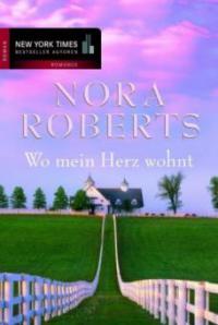 Wo mein Herz wohnt - Nora Roberts