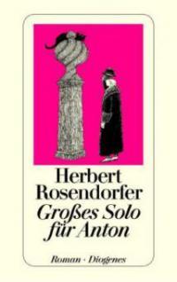 Großes Solo für Anton - Herbert Rosendorfer