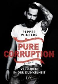 Pure Corruption 01 - Verloren in der Dunkelheit - Pepper Winters