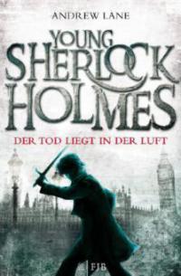 Young Sherlock Holmes 01. Der Tod liegt in der Luft - Andrew Lane