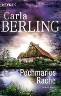 Pechmaries Rache - Carla Berling