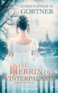 Die Herrin des Winterpalasts - Christopher W. Gortner