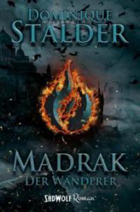 Der Wanderer: Madrak - Dominique Stalder