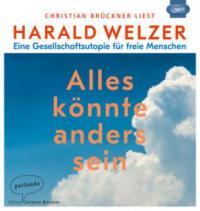 Alles könnte anders sein - Harald Welzer