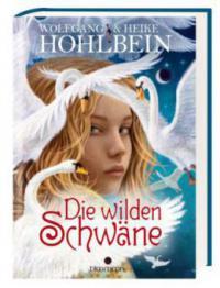 Die wilden Schwäne - Wolfgang Hohlbein, Heike Hohlbein