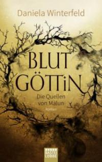 Die Quellen von Malun 01. Blutgöttin - Daniela Winterfeld