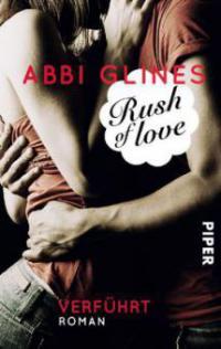 Rush of Love - Verführt - Abbi Glines