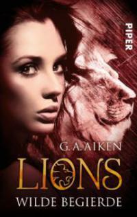 Lions - Wilde Begierde - G. A. Aiken