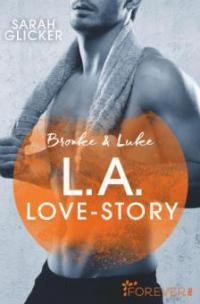Brooke & Luke - L.A. Love Story - Sarah Glicker
