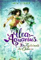 Alea Aquarius 03. Das Geheimnis der Ozeane - Tanya Stewner