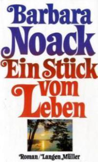 Ein Stück vom Leben - Barbara Noack