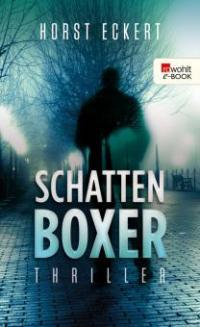 Schattenboxer - Horst Eckert