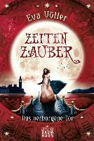 Zeitenzauber - Das verborgene Tor - Eva Völler