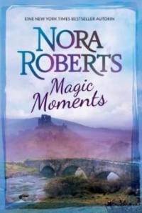 Magic Moments - Nora Roberts