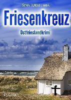 Friesenkreuz. Ostfrieslandkrimi - Sina Jorritsma