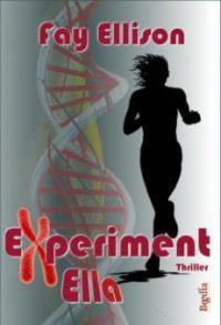 Experiment Ella - Fay Ellison