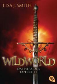 WILDWORLD – Das Herz der Tapferkeit - Lisa J. Smith