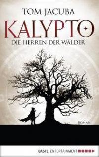 KALYPTO - Die Herren der Wälder - Tom Jacuba