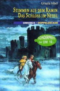 Stimmen aus dem Kamin. Das Schloss im Nebel - Ursula Isbel