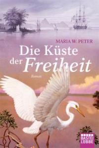 Die Küste der Freiheit - Maria W. Peter