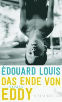 Das Ende von Eddy - Edouard Louis