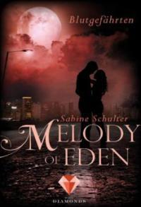 Melody of Eden 1: Blutgefährten - Sabine Schulter