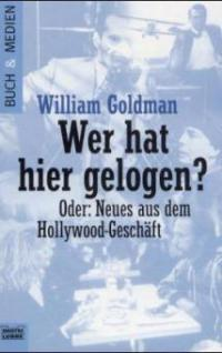 Wer hat hier gelogen? - William Goldman