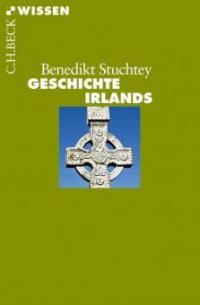 Geschichte Irlands - Benedikt Stuchtey