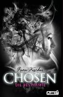 Chosen 01: Die Bestimmte - Rena Fischer