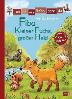 Erst ich ein Stück, dann du - Fibo - Kleiner Fuchs, großer Held - Patricia Schröder