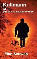 Kullmann ist auf den Hund gekommen - Elke Schwab