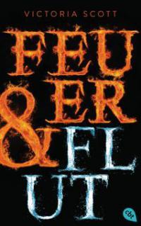 Feuer & Flut - Victoria Scott