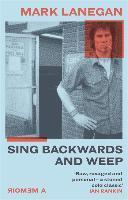 Sing Backwards and Weep - Mark Lanegan