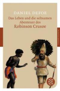 Das Leben und die seltsamen Abenteuer des Robinson Crusoe - Daniel Defoe