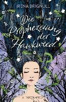 Die Prophezeiung der Hawkweed - Irena Brignull