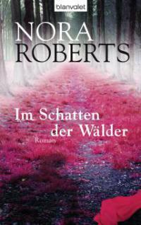 Im Schatten der Wälder - Nora Roberts