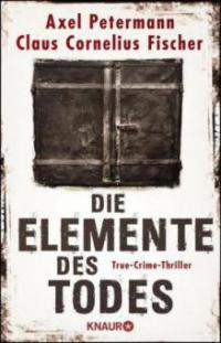 Die Elemente des Todes - Claus Cornelius Fischer, Axel Petermann