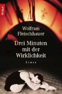 Drei Minuten mit der Wirklichkeit - Wolfram Fleischhauer