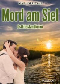 Mord am Siel. Ostfrieslandkrimi - Sina Jorritsma