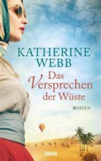 Das Versprechen der Wüste - Katherine Webb