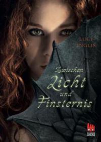 Zwischen Licht und Finsternis - Lucy Inglis