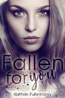 Fallen for you - Kathrin Fuhrmann
