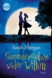 Sommerzauber wider Willen - Sarah Morgan