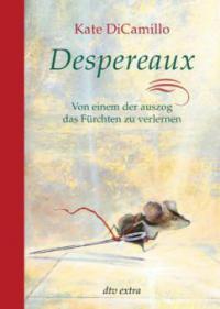 Despereaux - Von einem, der auszog das Fürchten zu verlernen - Kate DiCamillo