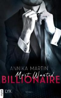 Most Wanted Billionaire - Annika Martin