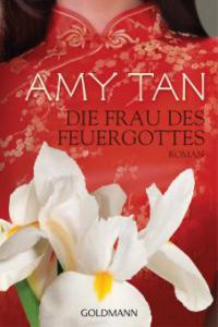 Die Frau des Feuergottes - Amy Tan