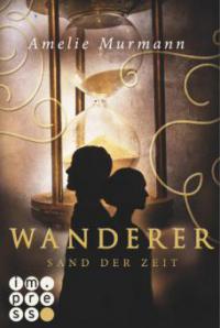 Wanderer 1: Sand der Zeit - Amelie Murmann