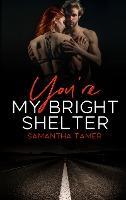 You're My Bright Shelter - Samantha Tamer