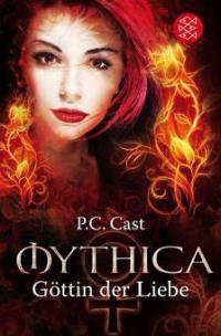 Mythica 01. Göttin der Liebe - P. C. Cast
